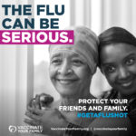 The Flu Can Be Serious. Protect Your Friends and Family. #GETAFLUSHOT (IG)
